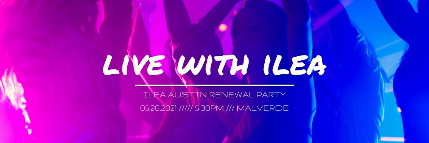 ILEA Austin Renewal Party