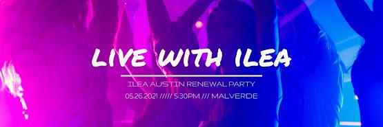 LIVE WITH ILEA: ILEA Austin Renewal Party