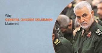 Why General Qassem Soleimani mattered?