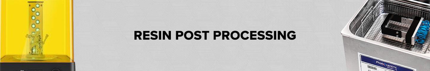 Resin Post Processing
