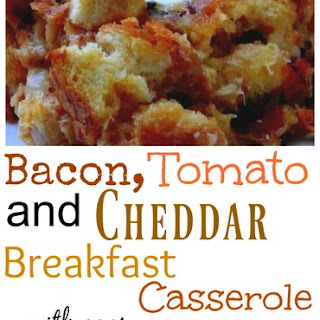 Bacon, Tomato and Cheddar Breakfast Casserole with Eggs.
