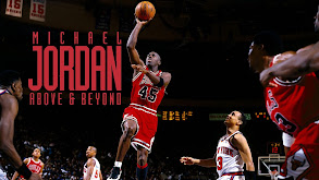Michael Jordan: Above & Beyond thumbnail