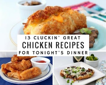 13 Cluckin' Great Chicken Recipes For Tonight's Dinner