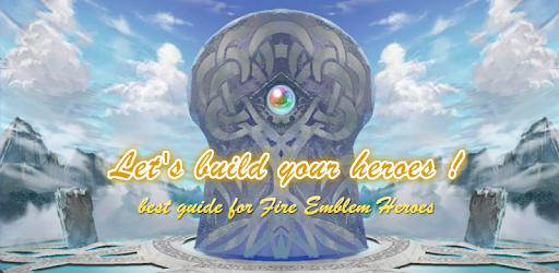 Fe Heroes Iv Calculator >> Feh Guide To Build Heroes Apps On Google Play