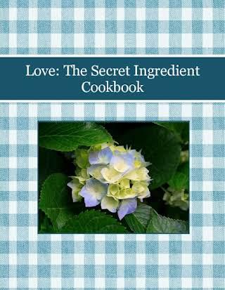 Love: The Secret Ingredient Cookbook