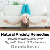 Natural Anxiety Remedies (Anxiety Instant Relief With Hypnotic Music & Brainwaves)