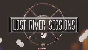 Lost River Sessions thumbnail