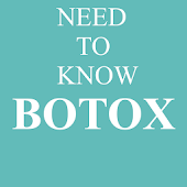 BOTOX, What You Need To Know