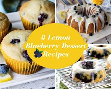 8 Lemon Blueberry Dessert Recipes