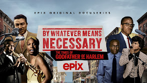 By Whatever Means Necessary: The Times of Godfather of Harlem thumbnail