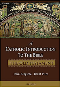 A CATHOLIC INTRUDUCTION TO THE BIBLE - THE OLD TESTAMENT