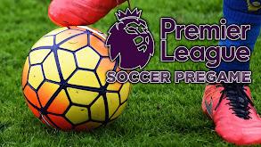 Premier League Soccer Pregame thumbnail