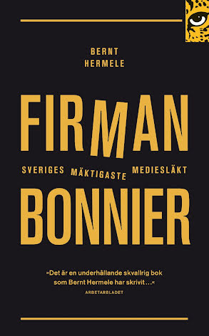Firman : Bonnier - Sveriges mäktigaste mediesläkt E-bok