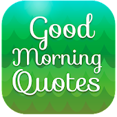 Good Morning Quotes - Wishes, Messages & Images