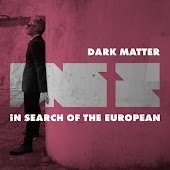 Dark Matter / In Search Of The European