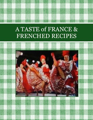 A TASTE of FRANCE  & FRENCHED RECIPES