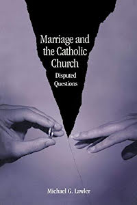 MARRIAGE AND THE CATHOLIC CHURCH