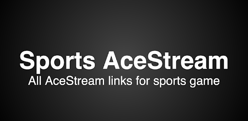 Download Live Sports AceStream Links for PC