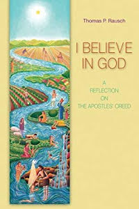 I BELIEVE IN GOD A REFLECTION ON THE APOSTLES' CREED