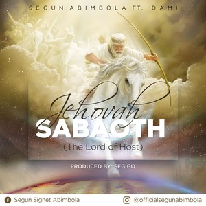 Jehovah Sabaoth (Prod. By Segigo) Upload Your Music Free