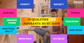 Top 10 Qualities every IAS aspirants must have