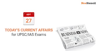 Daily Current Affairs - 27-September-2019 (The Hindu, Indian Express Newspapers)