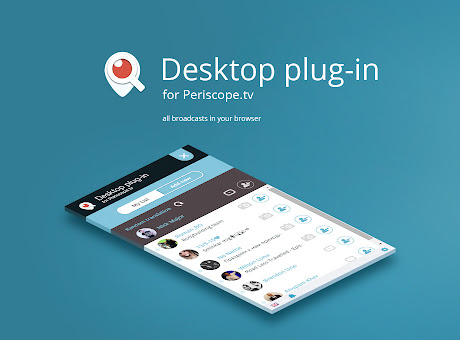 Desktop plug-in for Periscope.tv