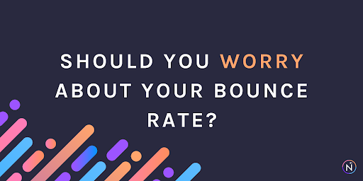 Should you worry about your bounce rate?