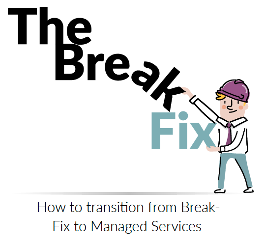 How to Transition from Break-Fix to Managed Services and Different MSP Models. Source: IT Glue