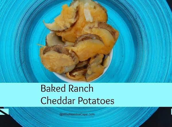 Baked Cheddar Ranch Potatoes #whoneedsacape #potatoes #sidedish #ranch