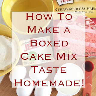 "How To Make A Boxed Cake Mix Taste Homemade {""doctored Up"" Cake Mix}."
