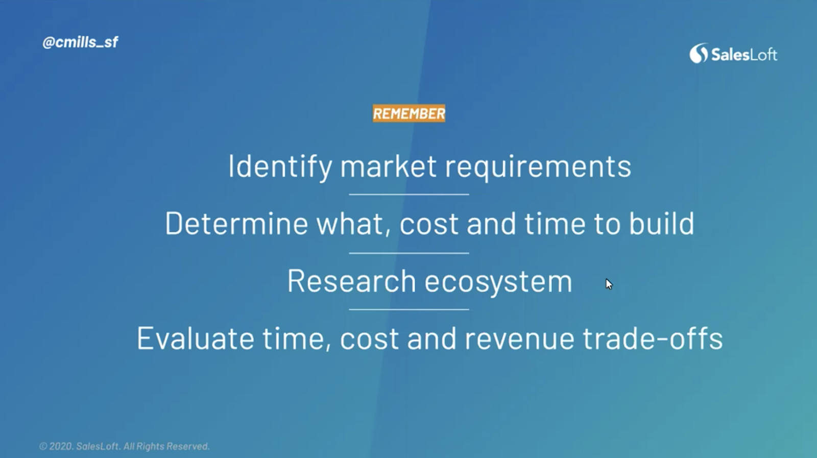 Identify market requirements, determine what, cost and time to build, research your ecosystem, and evaluate time, cost and revenue trade-offs.