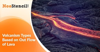 Volcanism Types Based on Outflow of Lava