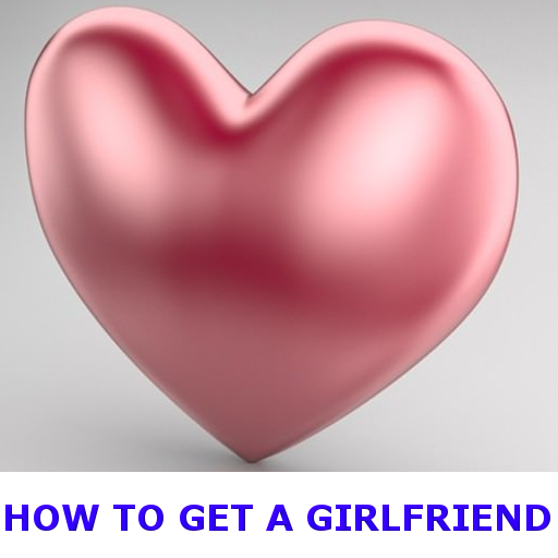 How to get a girlfriend app