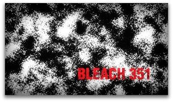 Bleach 351