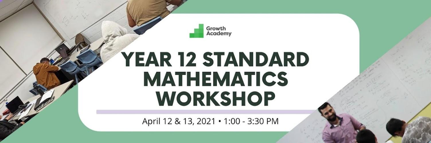 Year 12 Standard Mathematics Workshop
