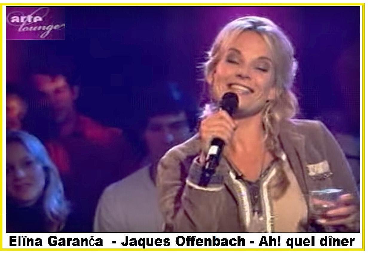 028 Elïna Garanča  - Jaques Offenbach - Ah! quel dîner.jpg