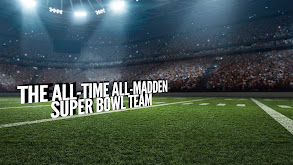 The All-Time All-Madden Super Bowl Team thumbnail