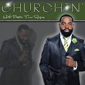 Churchin' with Pastor Tim Rogers