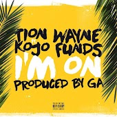 I'm On (feat. Kojo Funds)