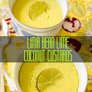 Lima Bean Lime Coconut Custards in Ramekins