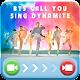 BTS Call You - BTS Video Call Sing Dynamite APK