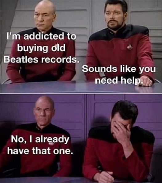 May be an image of 4 people and text that says 'I'm addicted to buying old Beatles records. Sounds like you need help. No, I already have that one.'
