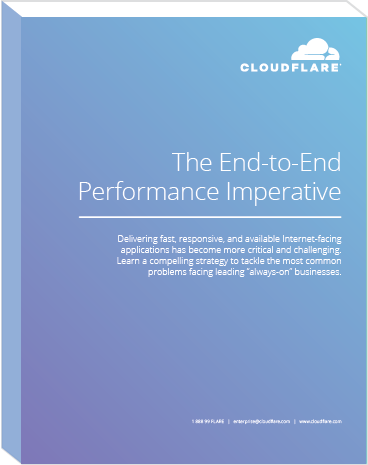 Cloudflare White Paper: The End-to-End Performance Imperative