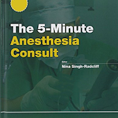 5 Minute Anesthesia Consult - 480 Distinct Topics