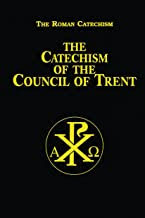 THE CATHECISM OF THE COUNCIL OF TRENT
