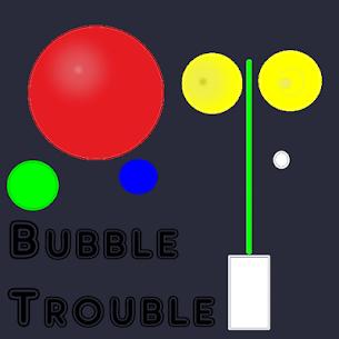 Bubble Trouble 5
