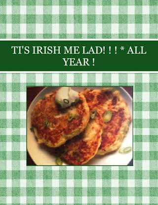TI'S  IRISH ME LAD! ! !  *  ALL YEAR !