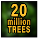 Download Plant 20 Million Trees!! For PC Windows and Mac