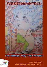 Photo: The Breeze and the Chimney, Evridiki Amanatidou, Illustrations: Apollonia Paramythioti, Translation from Greek: John Zervas, Saita publications, November 2013, ISBN: 978-618-5040-39-0 Download it for free at:  http://www.saitabooks.eu/2013/11/ebook.60.html